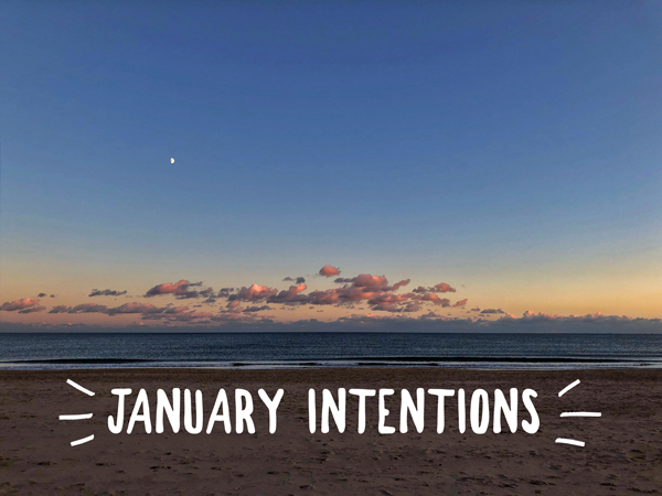 JANUARY INTENTIONS