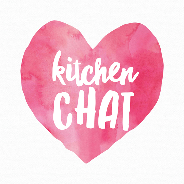 KITCHEN CHAT
